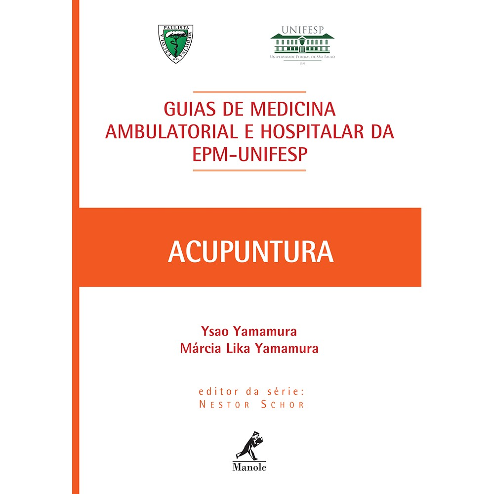GUIAS DE MEDICINA AMBULATORIAL E HOSPITALAR EPM  UNIFESP , ACUPUNTURA